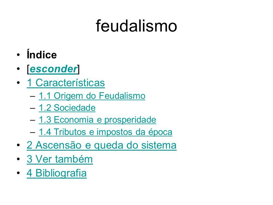 feudalismo Índice [esconder] 1 Características
